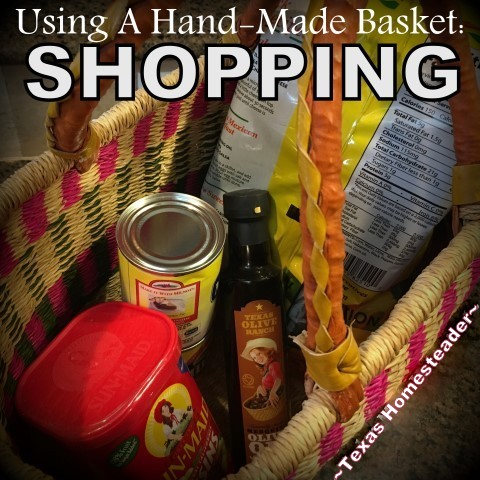 I bought a handmade basket and look forward to using it in many various ways. Today I share the main way I use my basket: shopping! #TexasHomesteader