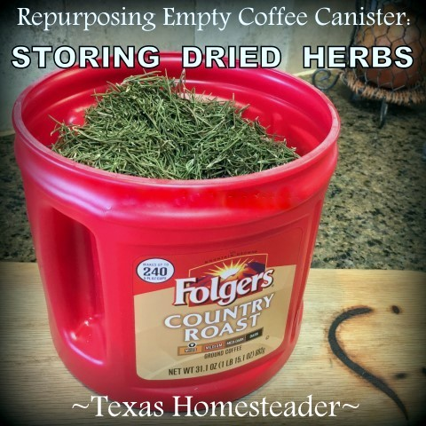 Use those empty coffee canisters to store dried herbs. I have a huge harvest of dried rosemary stored to use in cooking & soap making. #TexasHomesteader