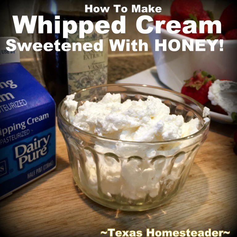 It's easy to make your own whipped cream in minutes. This recipe is sweetened with honey instead of powdered sugar. Delicious! #TexasHomesteader