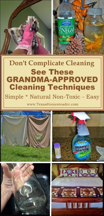 Grandma-Approved Cleaning Techniques. Don't complicate cleaning, see our cleaning tips #TexasHomesteader