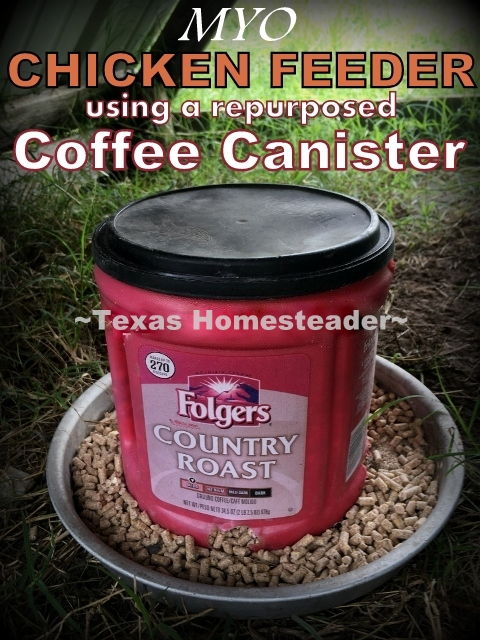 Coffee Canister. Using items picked up second hand we constructed a large chicken feeder that doesn't waste feed. See how! #TexasHomesteader