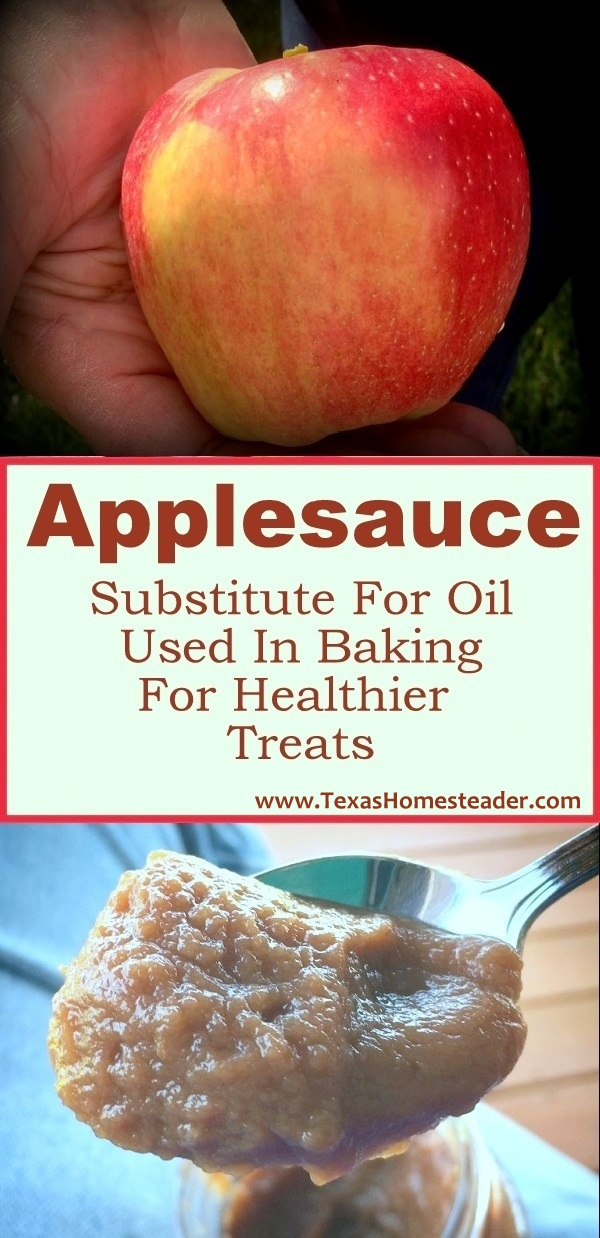 Use applesauce in place of oil in your baking for a lower fat higher fiber delicious result. #TexasHomesteader