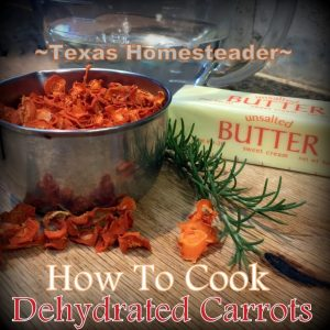 I dehydrated boatloads of carrots, but can I rehydrate & enjoy as a side dish? Absolutely! Check out how easy it is. #TexasHomesteader