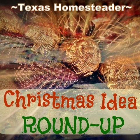 Christmas Post Roundup - Low-waste wrappings, meaningful decorations and lower stress holidays. Come check it out! #TexasHomesteader