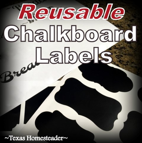 Reusable Chalkboard Labels. Waterproof and easy to use. #TexasHomesteader