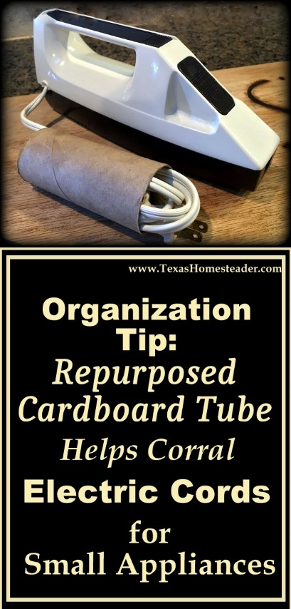 Organization Tip: A repurposed cardboard tube helps eliminate tangled electric cords on small appliances #TexasHomesteader