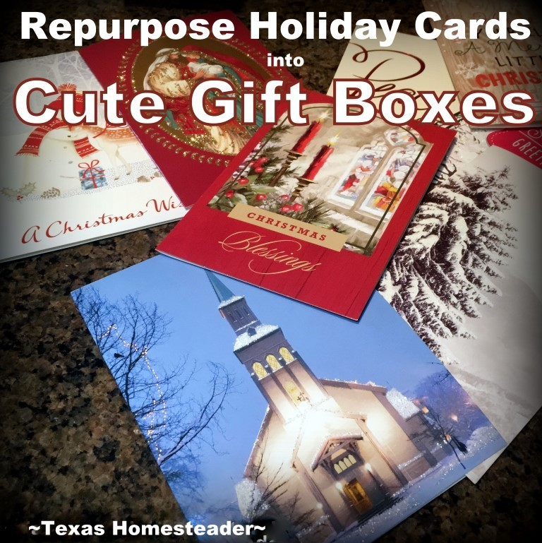 Texas Christmas Cards.Making Cute Gift Boxes With Repurposed Greeting Cards