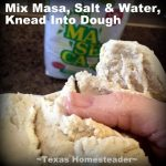 "Homemade Corn Tortillas! As I stood in the store looking at that handful of corn tortillas sold in a plastic bag I wondered, ""Should I make these myself?"" Easy, delicious, cheap and waste-free! #TexasHomesteader"