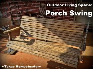 Adding a porch swing. We wanted an outdoor living space added to our back porch. Come see some of the things we added to make it our own little oasis. #TexasHomesteader