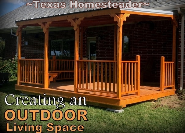 We wanted an outdoor living space added to our back porch. Come see some of the things we added to make it our own little oasis. #TexasHomesteader