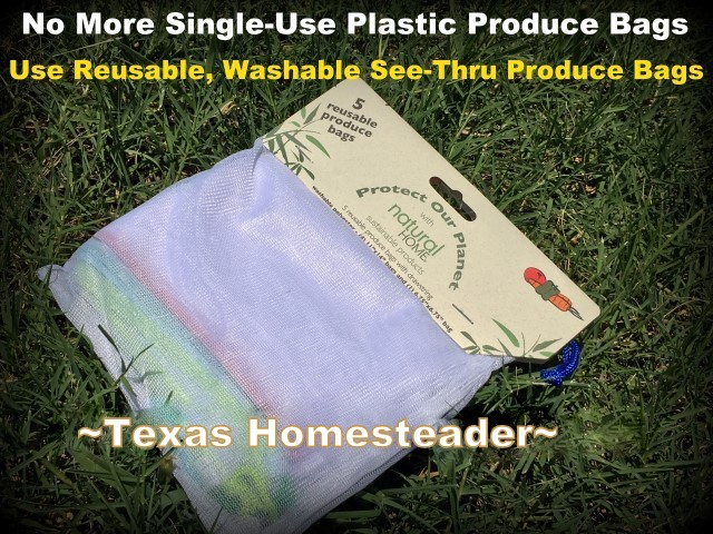 I don't use plastic produce bags at the store, but when buying in bulk it's helpful to bundle. I use see-through reusable bags! #TexasHomesteader