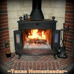 Franklin fireplace and warming fire. Come see 5 frugal things we did at our homestead to save the environment and some cold hard cash too during this self isolation period. #TexasHomesteader