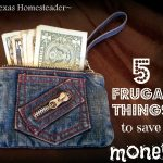 5 Frugal Things to Save Money. Top 10 Homesteading Posts of 2016 - Saving money, Homemade Soap Recipes, DIY Face Powder, Canning Jar Storage Solution & MORE! #TexasHomesteader