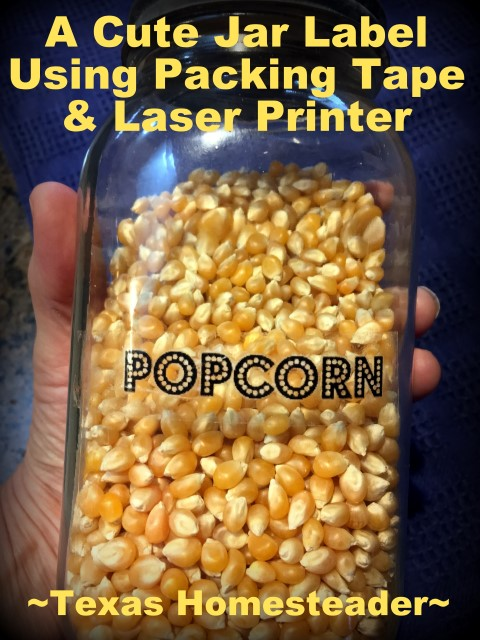 Custom Popcorn Jar Label. Popcorn is a cheap snack. But it doesn't have to send tons of trash to the landfill. Today we're looking at microwave popcorn. #TexasHomesteader
