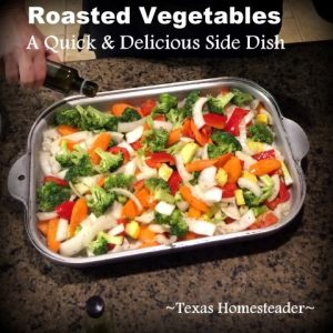 Easy Roasted Vegetables. Top 10 Homesteading Posts of 2018. This year y'all loved fun recipes, cooking shortcuts & tips, money-saving ideas and much more. #TexasHomesteader
