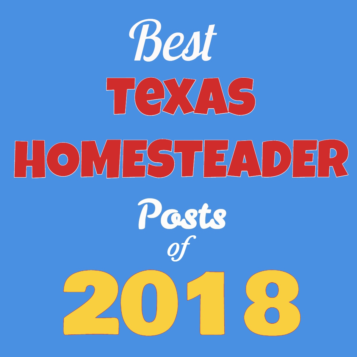 Top 10 Homesteading Posts of 2018. This year y'all loved fun recipes, cooking shortcuts & tips, money-saving ideas and much more. #TexasHomesteader