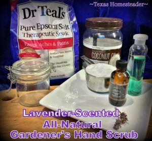 All-Natural Lavender Scented Gardener's Hand Scrub. The perfect gift for the gardeners in your life. Includes crushed lavender blooms. #TexasHomesteader