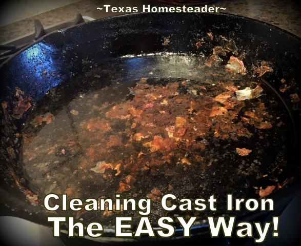 Stuck-on food frustrating you while cleaning your cast-iron skillet? I've found an EASY way to get it clean. Check out my lazy-cook's method! #TexasHomesteader