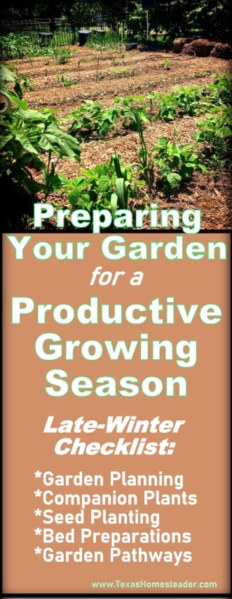 Late Winter Garden Prep Is Underway. Even though actual planting is still weeks away, there is much to be done now, even in the cold winter months. I use this late-winter garden checklist to keep me on track. #TexasHomesteader