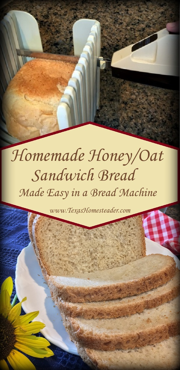 Homemade Honey-Oat Sandwich Bread Made Easy In A Bread Machine #TexasHomesteader