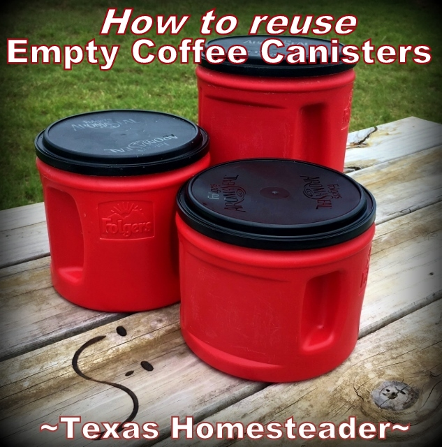 Come see different ways I've been able to repurpose those empty coffee canisters. They're handy for so many things. #TexasHomesteader