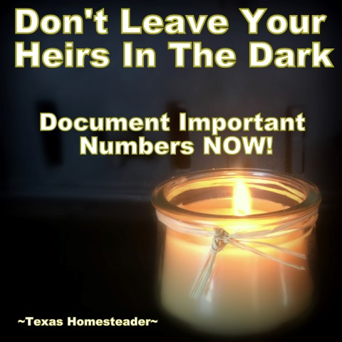 Documenting electronics passwords and log-in information. Don't leave your heirs in the dark! Now's the time to document those important numbers. This easy estate planning step will help after your death #TexasHomesteader