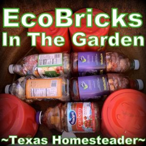 In filling large raised-beds I needed drainage. So I made up several EcoBricks. 5 Frugal Things I did this week to save money on my raised beds. This week I'm talking all about saving money on gardening. Come see! #TexasHomesteader