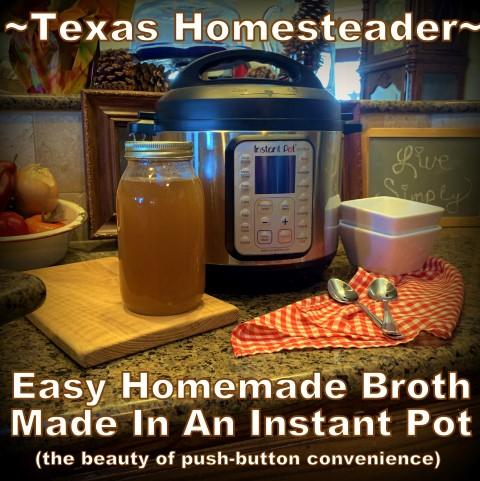 5 frugal things. Instant Pot Chicken Broth made with chicken bones. Push-button convenience for healthy food #TexasHomesteader