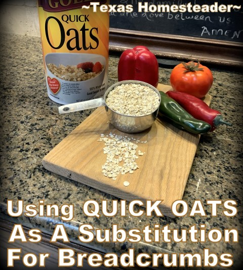 I use oats for a healthy yet cheap substitution for breadcrumbs. Whether using in my meatloaf or coating my potato cakes, it's easy! #TexasHomesteader