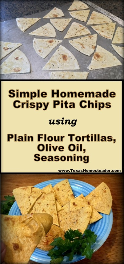 No need to buy those expensive pita chips in the store. Here's my inexpensive zero-waste version - flour tortillas, olive oil, seasonings and 10 minutes in the oven. #TexasHomesteader