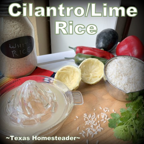 Cilantro-Lime Rice is a quick & easy rice dish. A delightful side dish that goes with mexican meals or meatloaf, chicken, etc. #TexasHomesteader