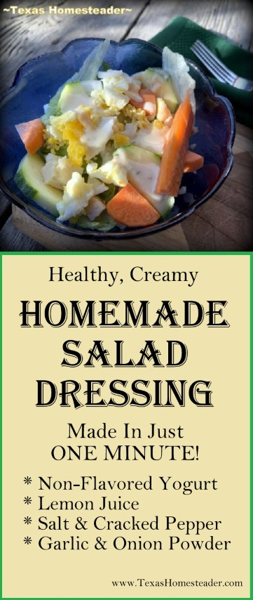 My healthy, creamy salad dressing comes together in just ONE minute! Unflavored yogurt, some lemon juice, garlic & onion powder and salt & pepper. #TexasHomesteader
