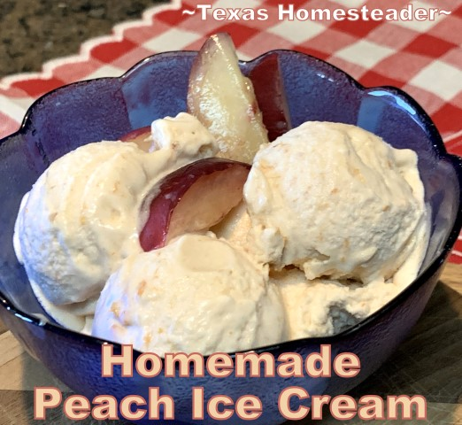 Homemade peach ice cream can go from start to finish in only about 25 minutes. Come see this easier recipe. #TexasHomesteader