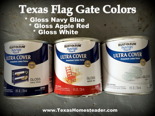 Paint color choices for our gate painted like a Texas flag. How To Paint A Texas Flag Gate. It was a quick and enjoyable project. And I love the way our gate painted in a Texas flag design looks. #TexasHomesteader