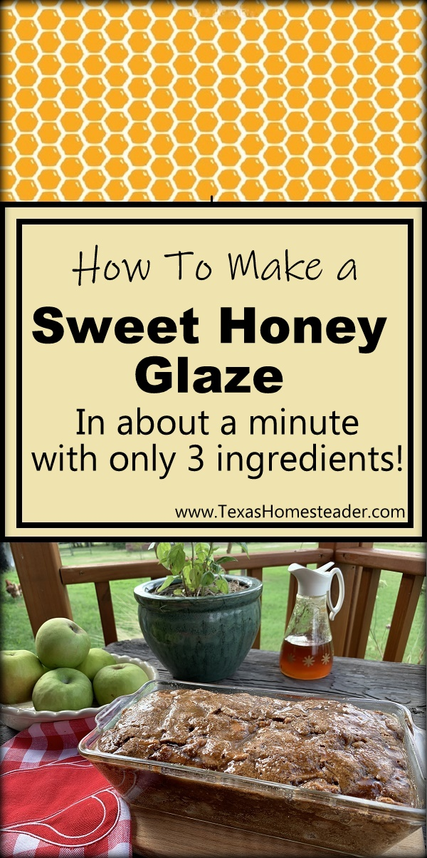 This honey glaze is qiuck and easy to make. Just honey and a small pat of butter & a tablespoon of brown sugar. So good, so quick! #TexasHomesteader
