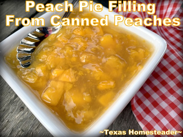 Peach pie filling made from a can of peaches #TexasHomesteader