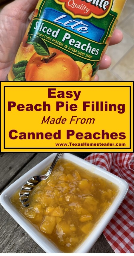 Easy Peach Pie Filling made with simple canned peaches in syrup. #TexasHomesteader
