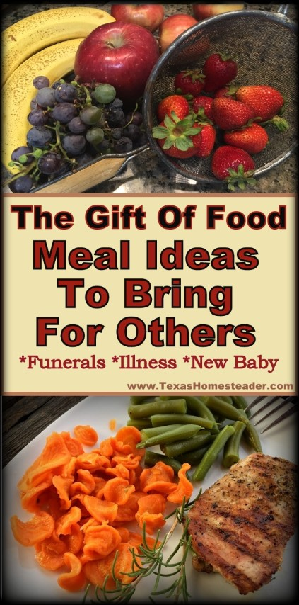 The Gift Of Food: Meal Ideas When Bringing Food To Families #TexasHomesteader