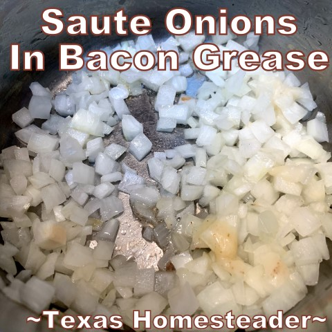 Sauté onions in bacon grease for Instant Pot black-eyed peas. #TexasHomesteader