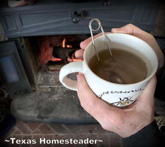 Keeping Warm: drinking hot tea can have a warming effect. #TexasHomesteader