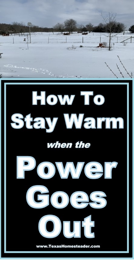 How do you stay warm when the power goes out? Come see tips for keeping warm even with no power. #TexasHomesteader