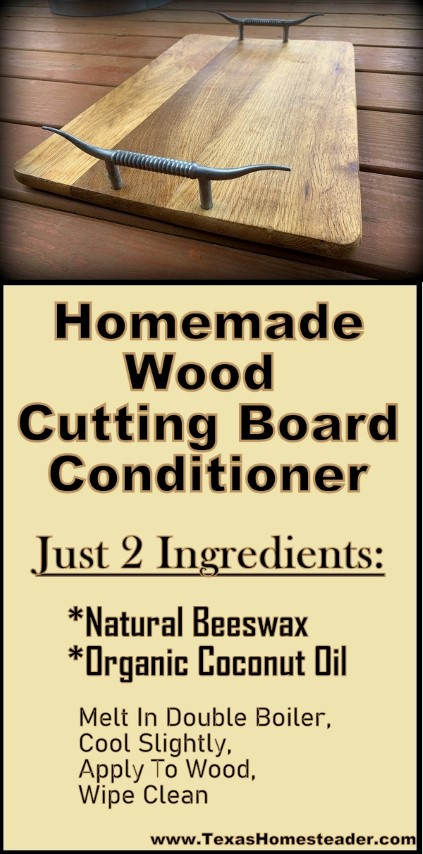 I make my own all-natural wood cutting board conditioner using only natural beeswax and organic coconut oil. Simple, pure, natural, easy! #TexasHomesteader