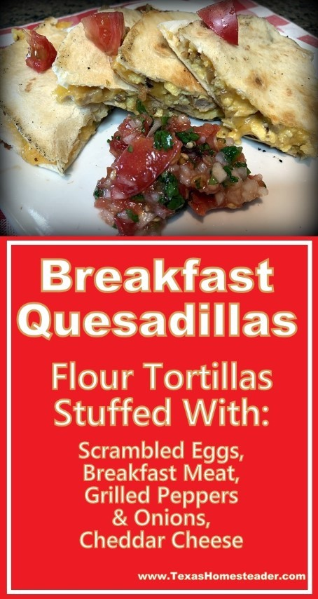Breakfast Quesadillas are flour tortillas stuffed with scrambled eggs, breakfast meat, grilled peppers and onions and cheddar cheese, then grilled until crispy. #TexasHomesteader